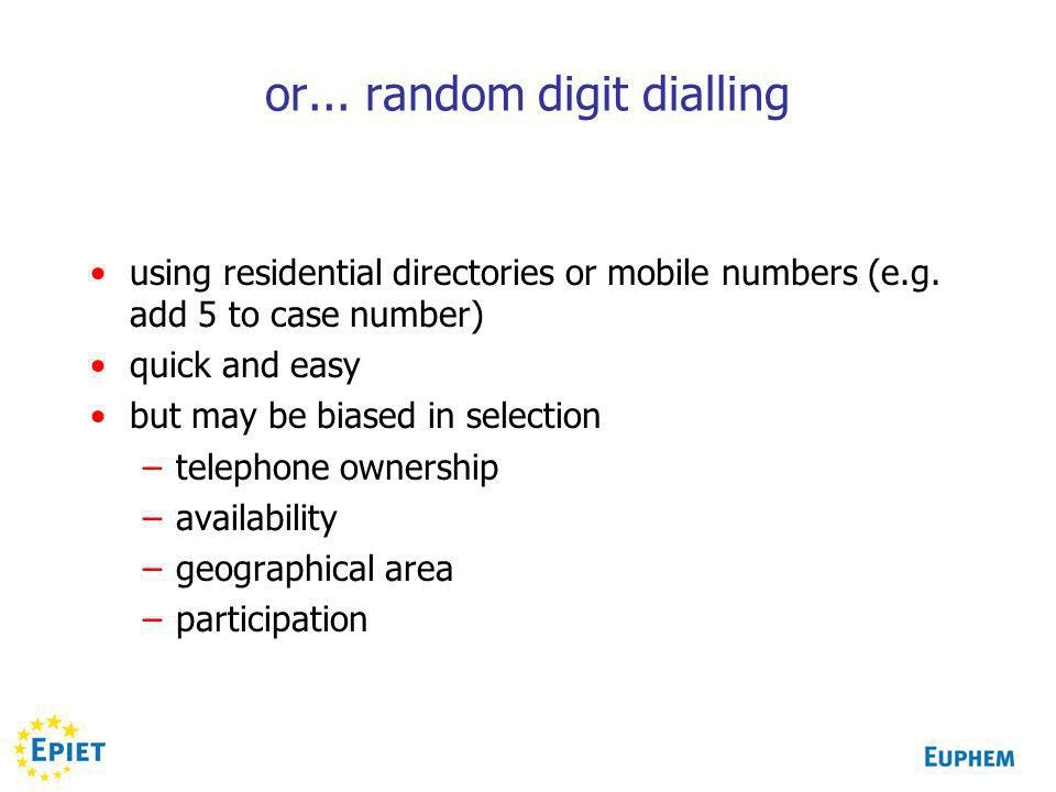 or... random digit dialling using residential directories or mobile numbers (e.g.