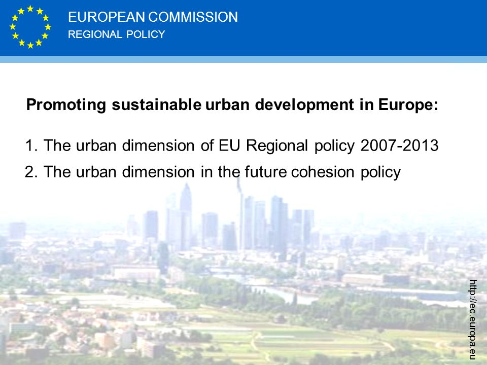REGIONAL POLICY EUROPEAN COMMISSION   Promoting sustainable urban development in Europe: 1.