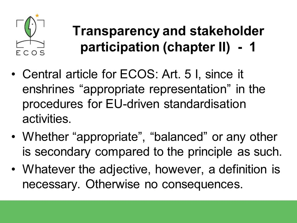 Transparency and stakeholder participation (chapter II) - 1 Central article for ECOS: Art.