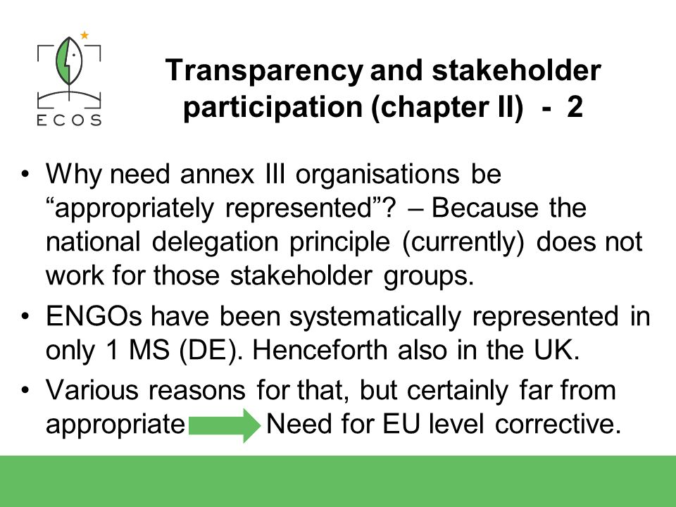 Transparency and stakeholder participation (chapter II) - 2 Why need annex III organisations be appropriately represented.