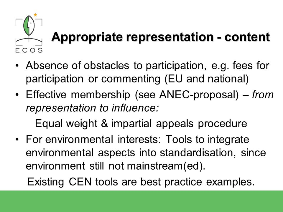 Appropriate representation - content Absence of obstacles to participation, e.g.