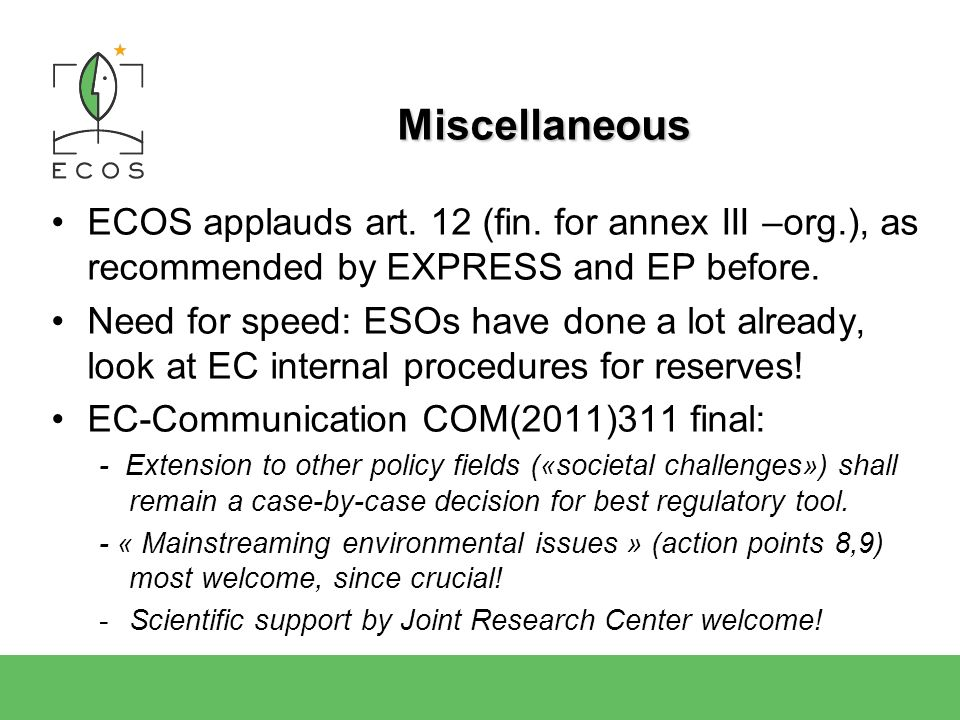 Miscellaneous ECOS applauds art. 12 (fin.