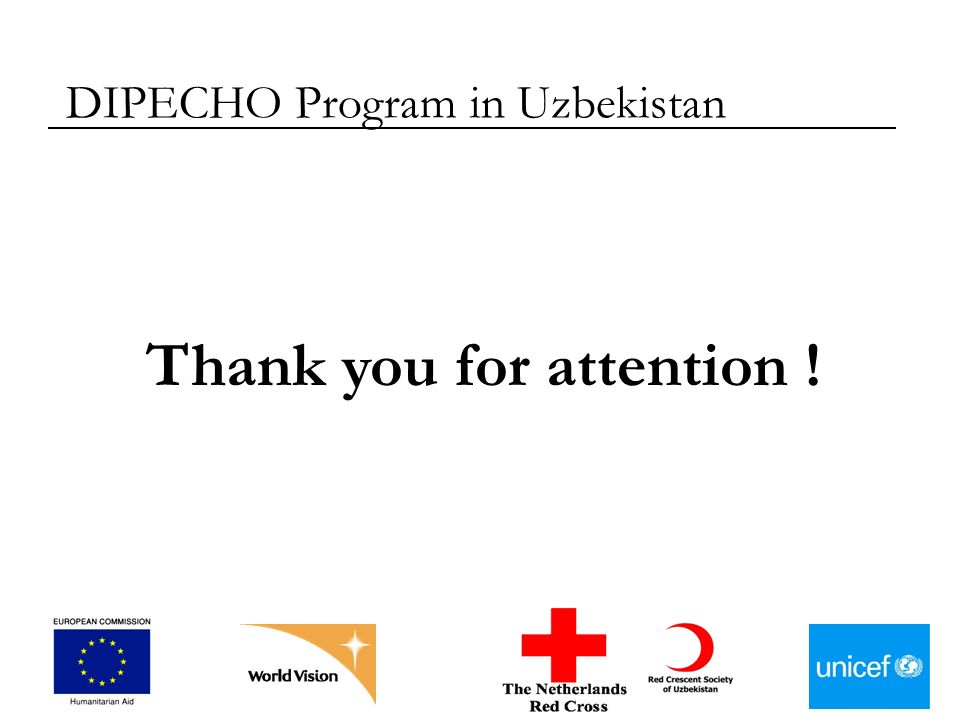 DIPECHO Program in Uzbekistan Thank you for attention !