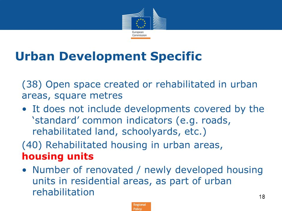 Regional Policy Urban Development Specific (38) Open space created or rehabilitated in urban areas, square metres It does not include developments covered by the standard common indicators (e.g.