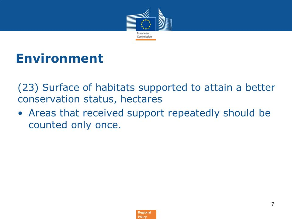 Regional Policy Environment (23) Surface of habitats supported to attain a better conservation status, hectares Areas that received support repeatedly should be counted only once.