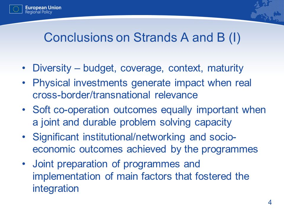 4 Conclusions on Strands A and B (I) Diversity – budget, coverage, context, maturity Physical investments generate impact when real cross-border/transnational relevance Soft co-operation outcomes equally important when a joint and durable problem solving capacity Significant institutional/networking and socio- economic outcomes achieved by the programmes Joint preparation of programmes and implementation of main factors that fostered the integration
