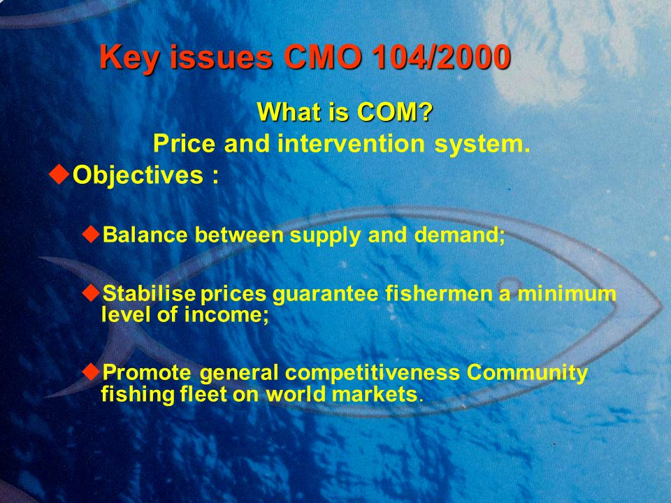 Key issues CMO 104/2000 Key issues CMO 104/2000 What is COM.