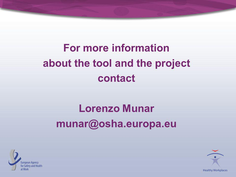 For more information about the tool and the project contact Lorenzo Munar munar@osha.europa.eu