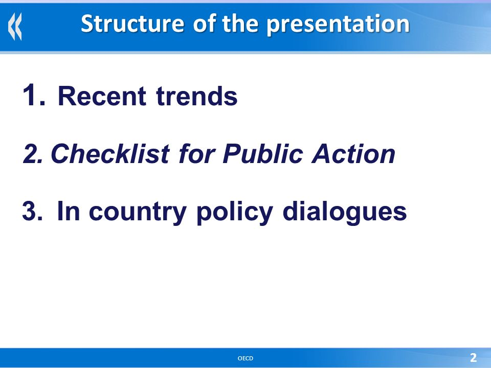 OECD 2 Structure of the presentation 1. Recent trends 2.Checklist for Public Action 3.
