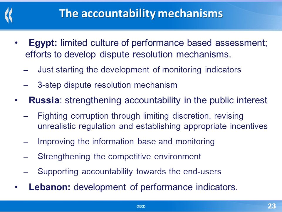 OECD 23 The accountability mechanisms Egypt: limited culture of performance based assessment; efforts to develop dispute resolution mechanisms.