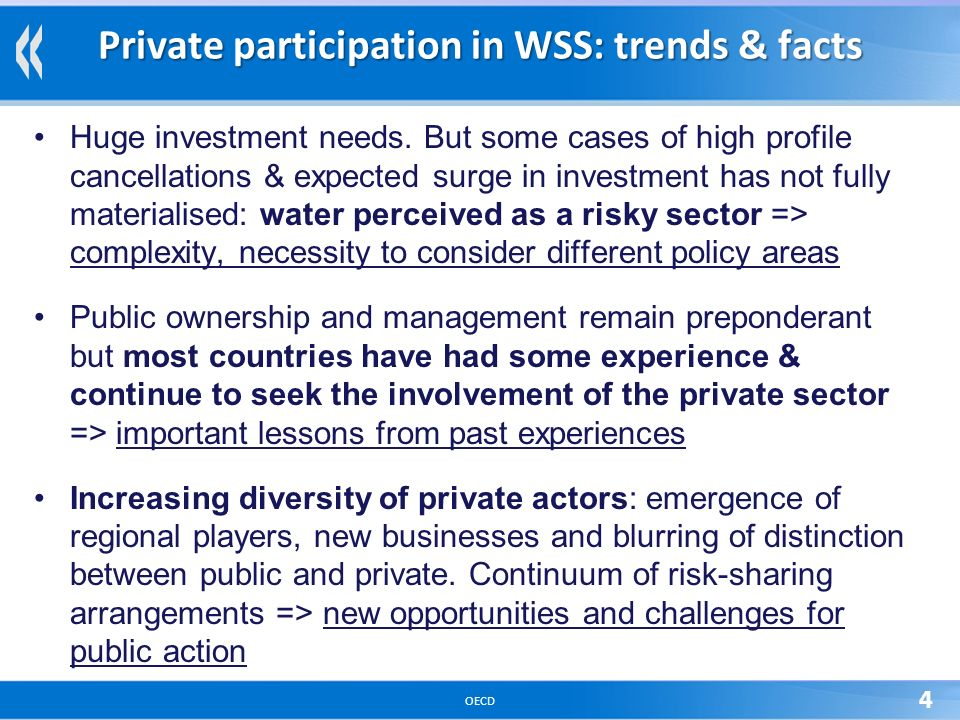 OECD 4 Private participation in WSS: trends & facts Huge investment needs.