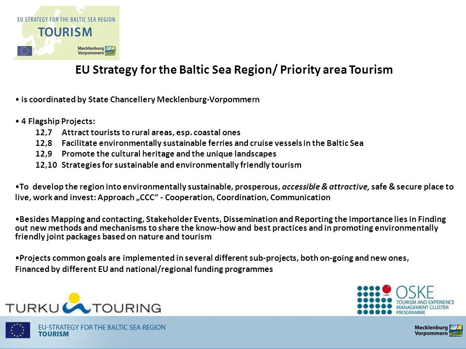 is coordinated by State Chancellery Mecklenburg-Vorpommern 4 Flagship Projects: 12,7 Attract tourists to rural areas, esp.