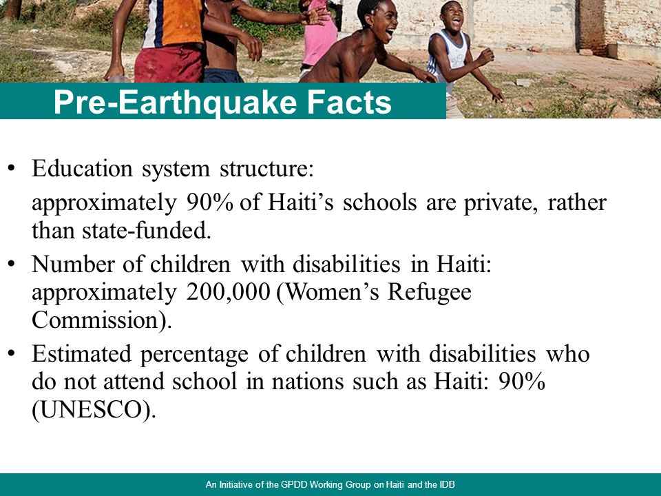 4 Education system structure: approximately 90% of Haitis schools are private, rather than state-funded.