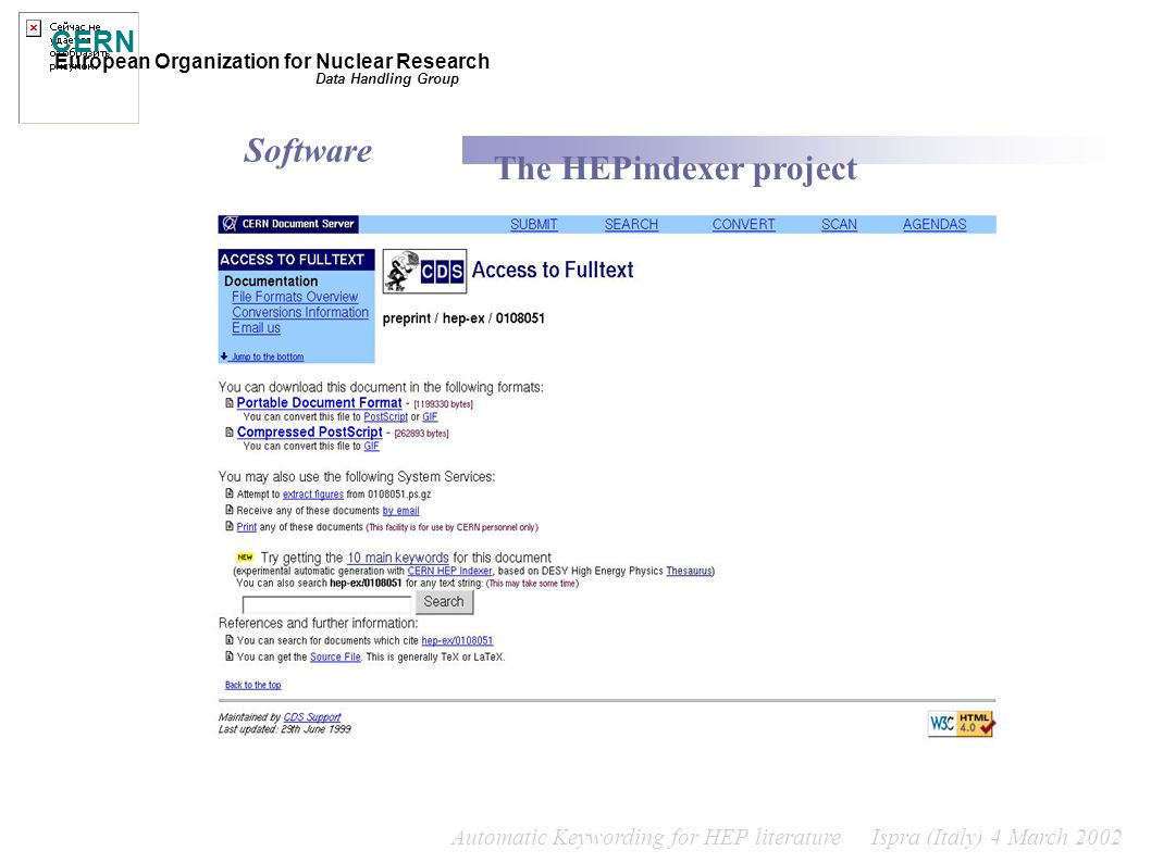 Automatic Keywording for HEP literature Ispra (Italy) 4 March 2002 CERN European Organization for Nuclear Research Data Handling Group The HEPindexer project Software