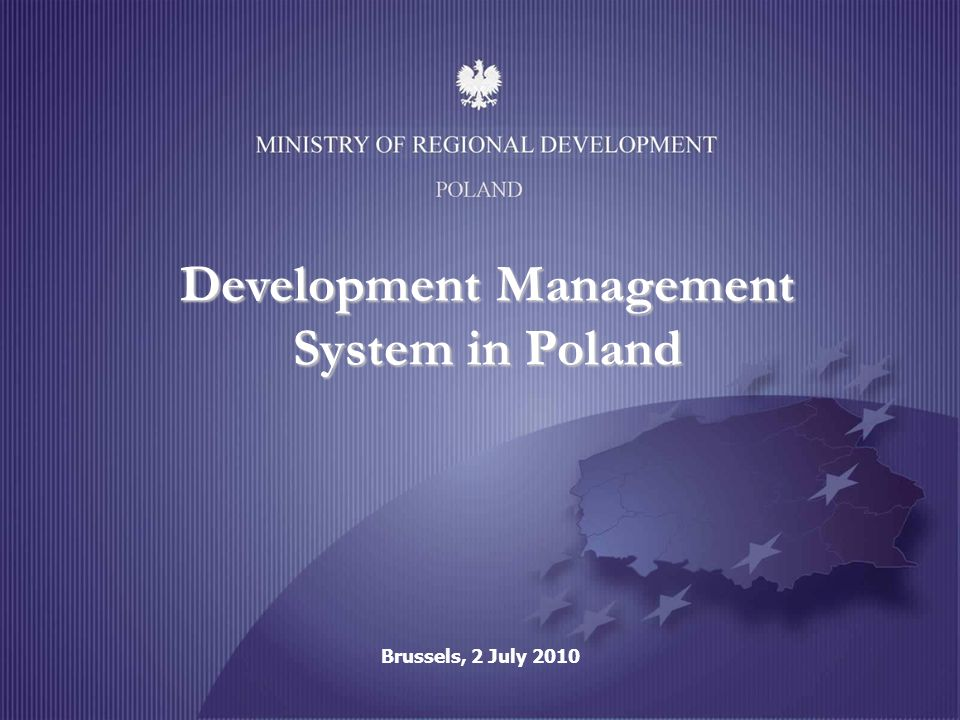 POLAND Development Management System in Poland Brussels, 2 July 2010
