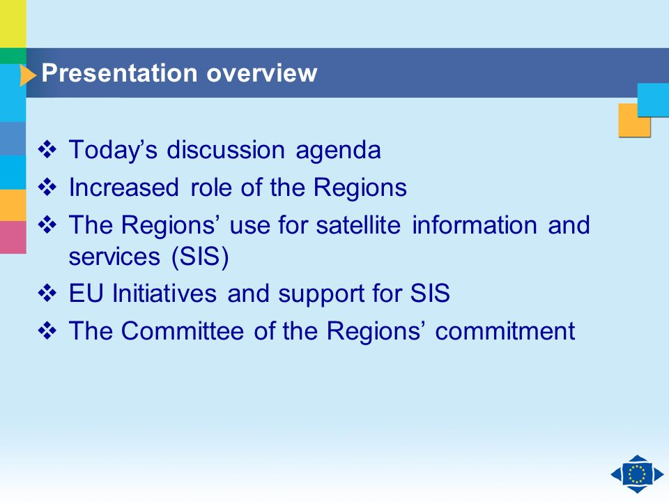 Click to edit Master title style Click to edit Master text styles Second level Third level Fourth level Fifth level 2 Presentation overview Todays discussion agenda Increased role of the Regions The Regions use for satellite information and services (SIS) EU Initiatives and support for SIS The Committee of the Regions commitment