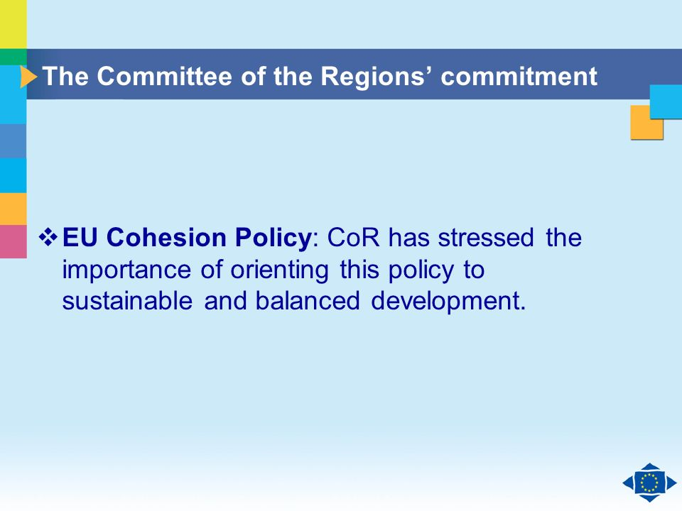 Click to edit Master title style Click to edit Master text styles Second level Third level Fourth level Fifth level 24 The Committee of the Regions commitment EU Cohesion Policy: CoR has stressed the importance of orienting this policy to sustainable and balanced development.