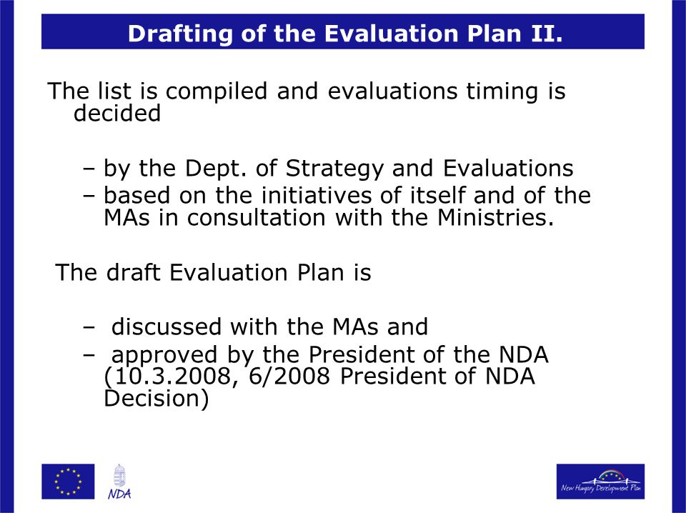 Drafting of the Evaluation Plan II.