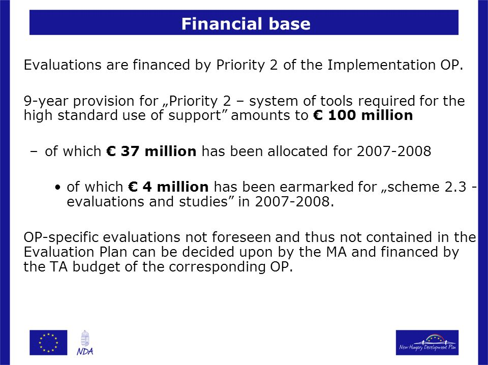 Financial base Evaluations are financed by Priority 2 of the Implementation OP.