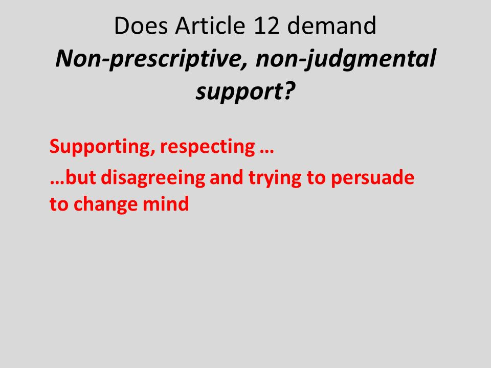 Does Article 12 demand Non-prescriptive, non-judgmental support.