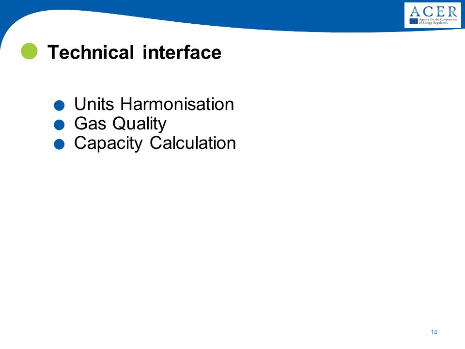 14 Technical interface. Units Harmonisation. Gas Quality. Capacity Calculation