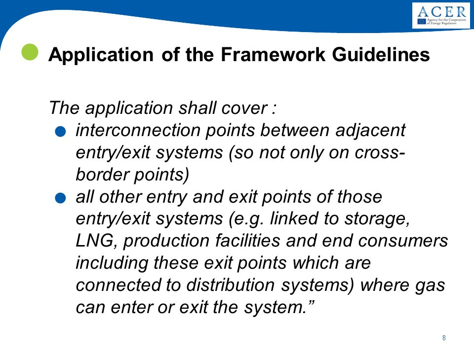 8 Application of the Framework Guidelines The application shall cover :.