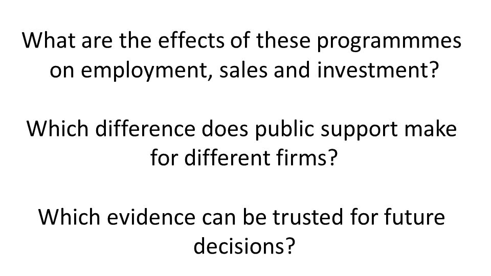 What are the effects of these programmmes on employment, sales and investment.