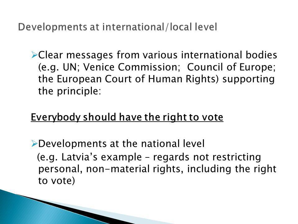 Clear messages from various international bodies (e.g.