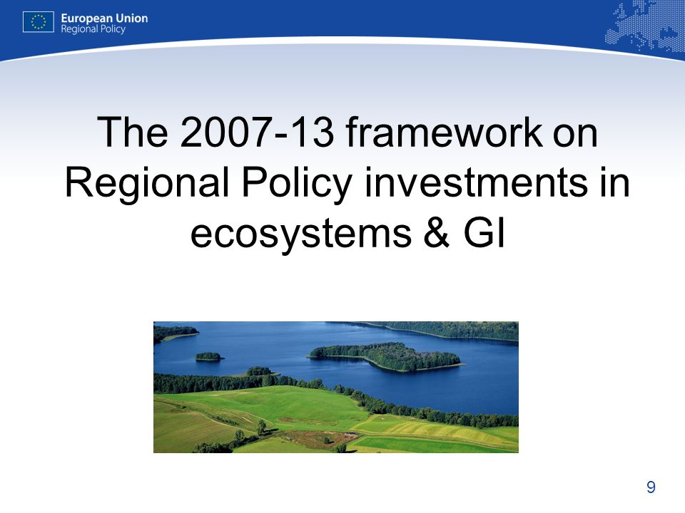 9 The framework on Regional Policy investments in ecosystems & GI