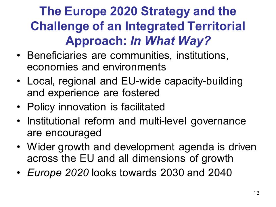 13 The Europe 2020 Strategy and the Challenge of an Integrated Territorial Approach: In What Way.