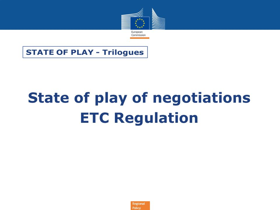Regional Policy State of play of negotiations ETC Regulation