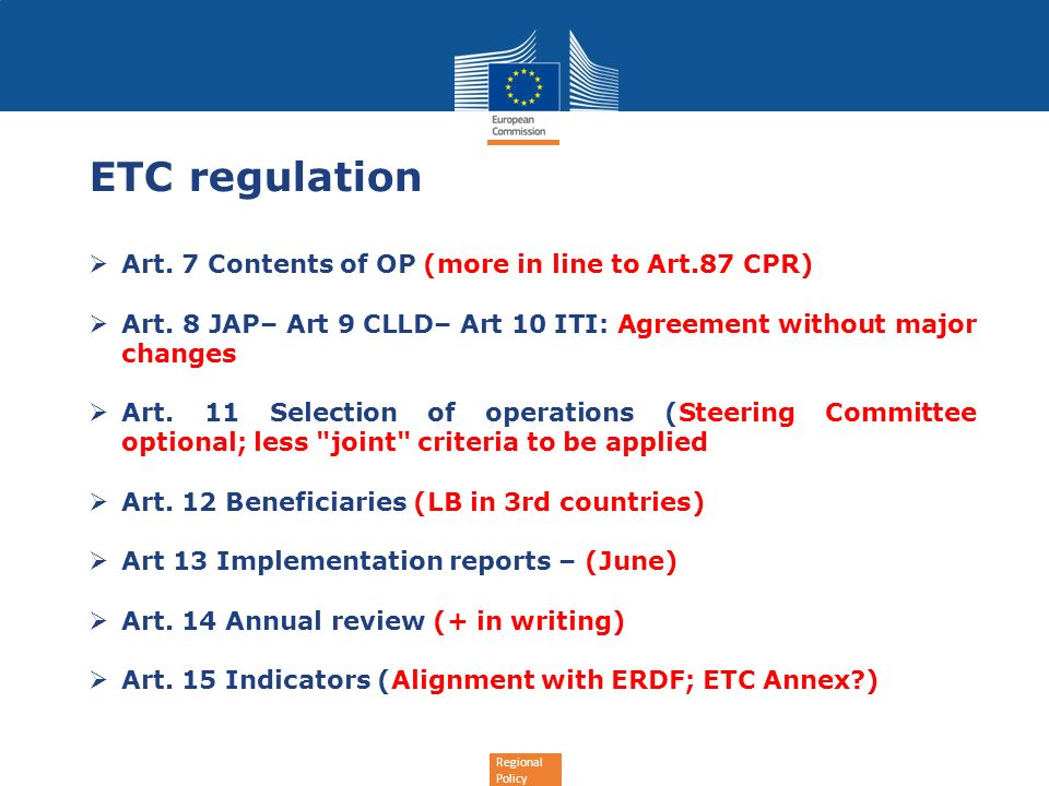 Regional Policy ETC regulation Art. 7 Contents of OP (more in line to Art.87 CPR) Art.
