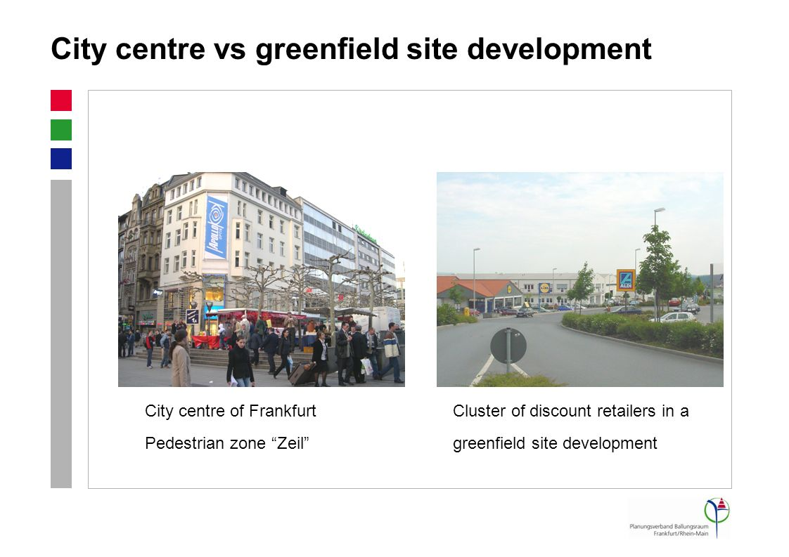 City centre vs greenfield site development City centre of Frankfurt Pedestrian zone Zeil Cluster of discount retailers in a greenfield site development