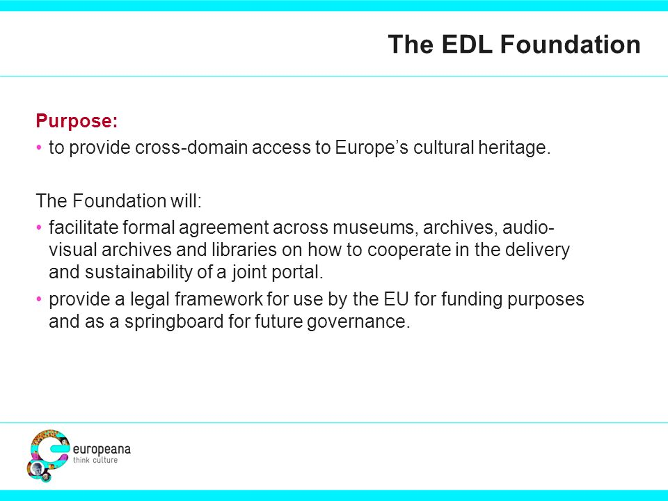 Purpose: to provide cross-domain access to Europes cultural heritage.