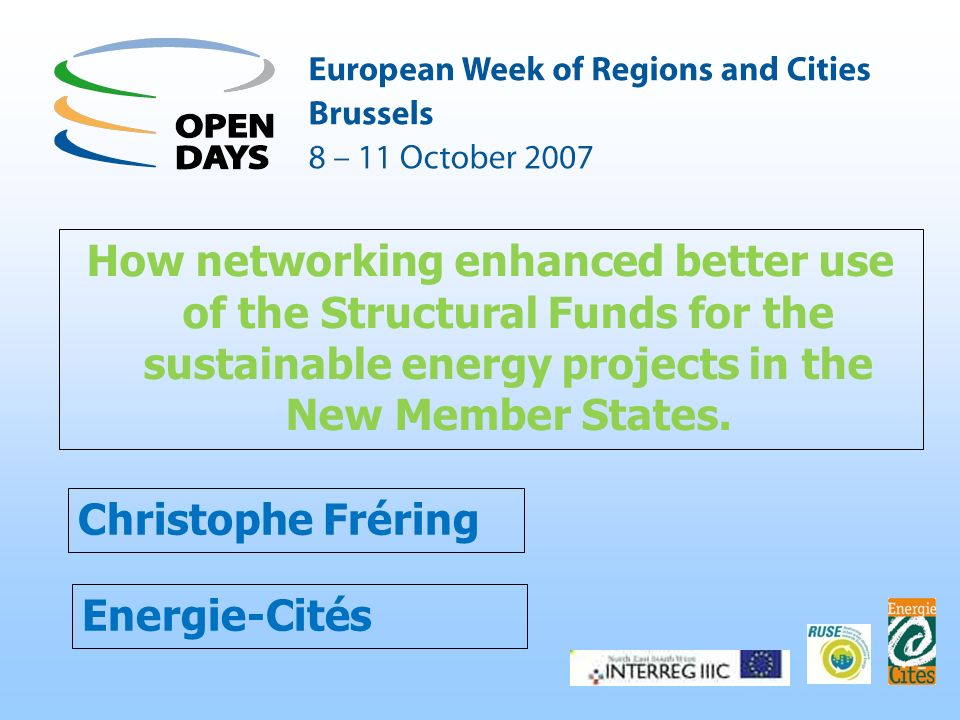 Energie-Cités How networking enhanced better use of the Structural Funds for the sustainable energy projects in the New Member States.