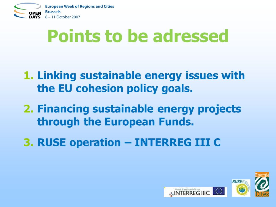 Points to be adressed 1.Linking sustainable energy issues with the EU cohesion policy goals.