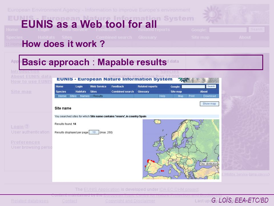 G. LOÏS, EEA-ETC/BD EUNIS as a Web tool for all How does it work Basic approach : Mapable results