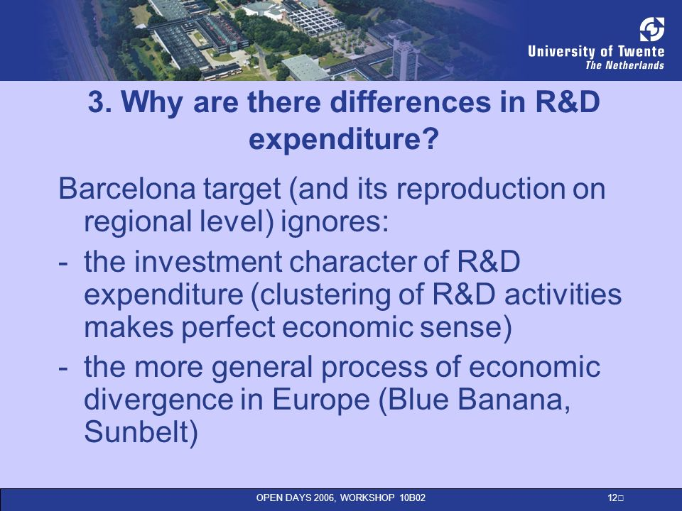 OPEN DAYS 2006, WORKSHOP 10B02 12 3. Why are there differences in R&D expenditure.
