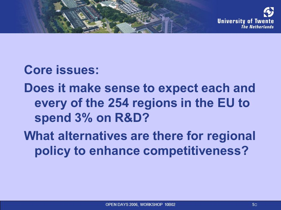 5 Core issues: Does it make sense to expect each and every of the 254 regions in the EU to spend 3% on R&D.