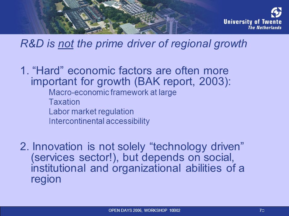 OPEN DAYS 2006, WORKSHOP 10B02 7 R&D is not the prime driver of regional growth 1.
