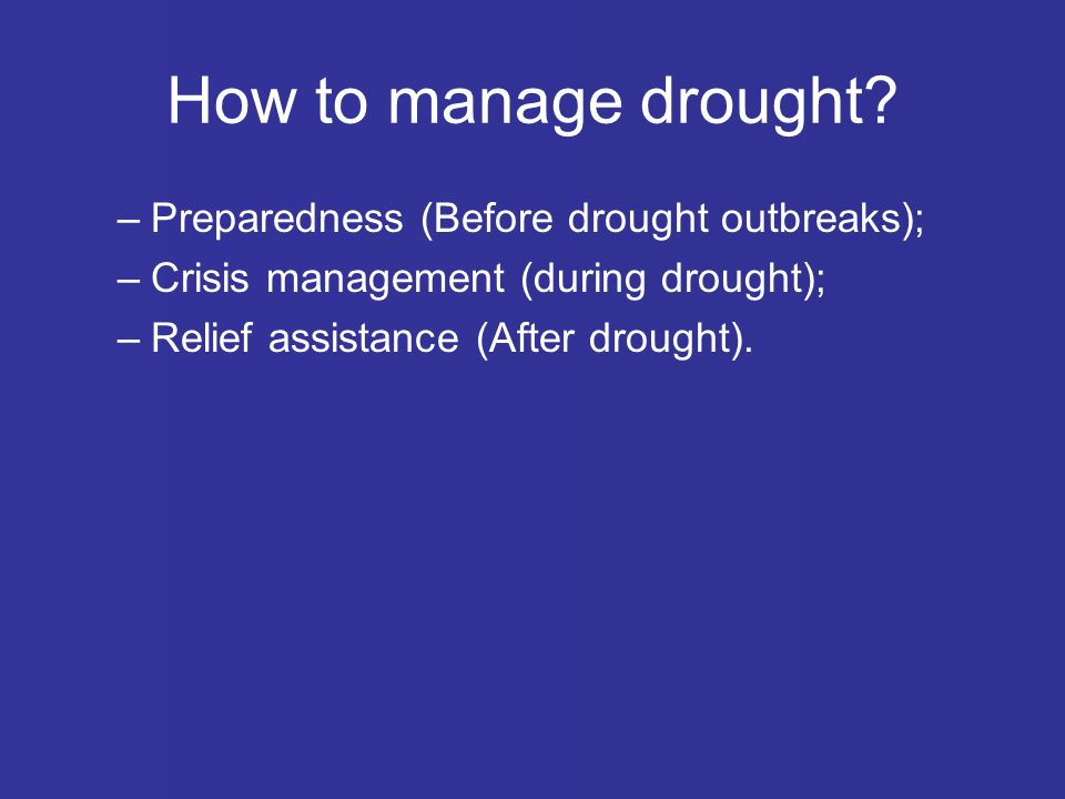 How to manage drought.