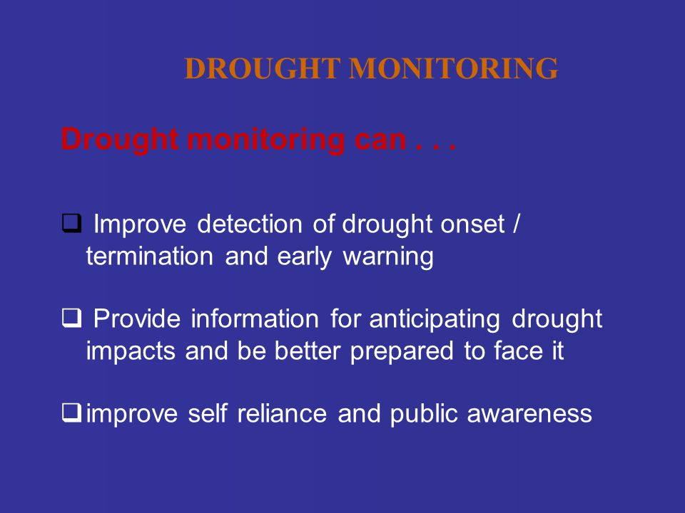 Drought monitoring can...