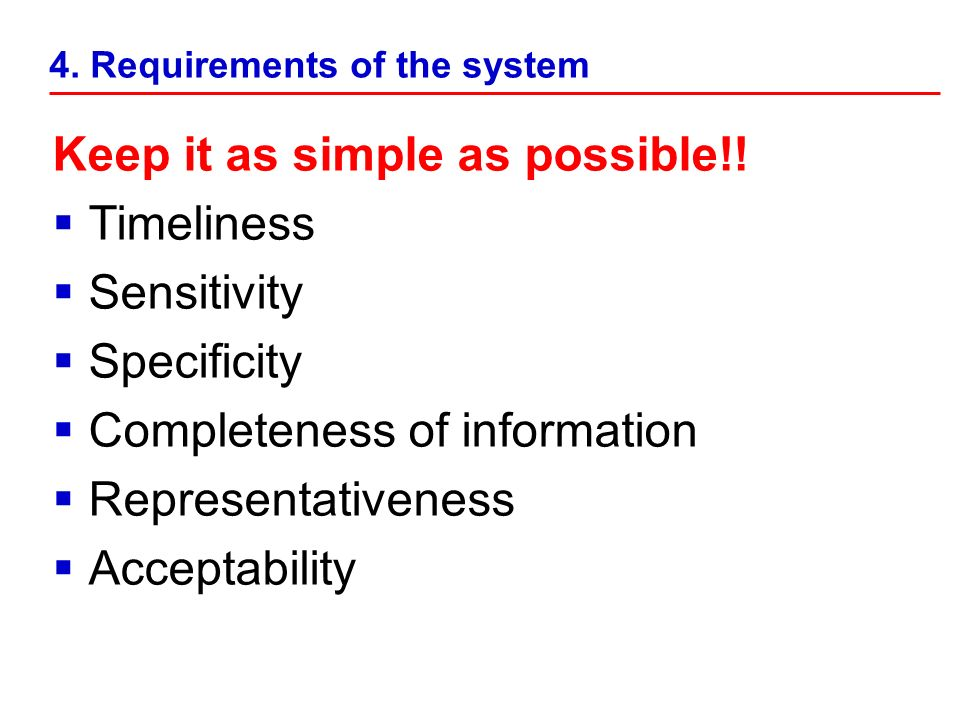 4. Requirements of the system Keep it as simple as possible!.