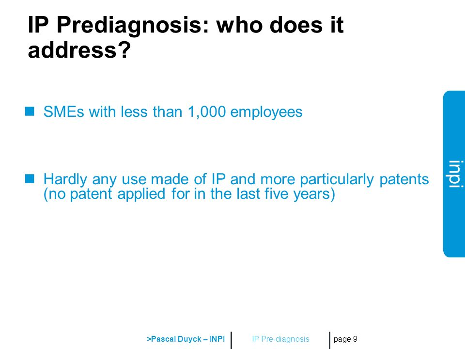 inpi IP Pre-diagnosis >Pascal Duyck – INPI page 9 IP Prediagnosis: who does it address.