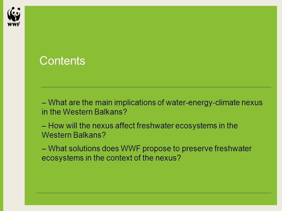 Shorter title Secondary information can go here XX-XX Month, Year Additional information can run Underneath if necessary Contents – What are the main implications of water-energy-climate nexus in the Western Balkans.