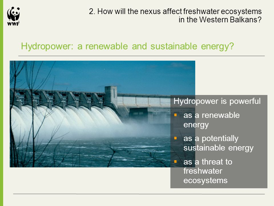 Hydropower: a renewable and sustainable energy.