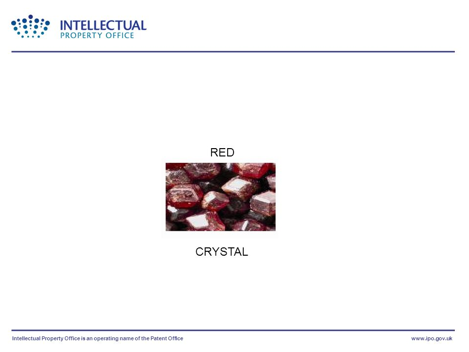 Intellectual Property Office is an operating name of the Patent Officewww.ipo.gov.uk RED CRYSTAL