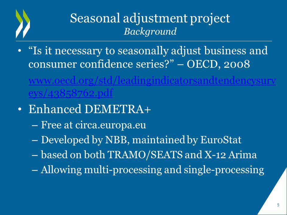 Seasonal adjustment project Background Is it necessary to seasonally adjust business and consumer confidence series.
