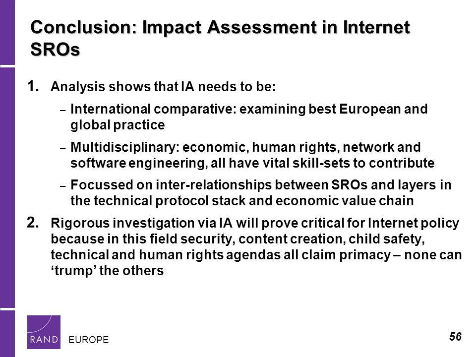 56 EUROPE Conclusion: Impact Assessment in Internet SROs 1.