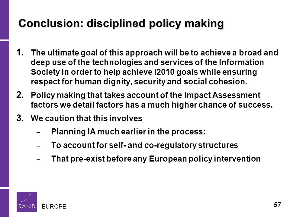 57 EUROPE Conclusion: disciplined policy making 1.